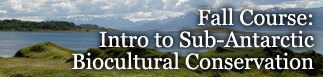 Fall Course: Intro to Sub-Antarctic Biocultural Conservation